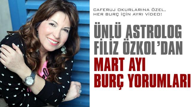 Filiz Özkol'dan 2013 Mart ay� burç yorumlar�!
