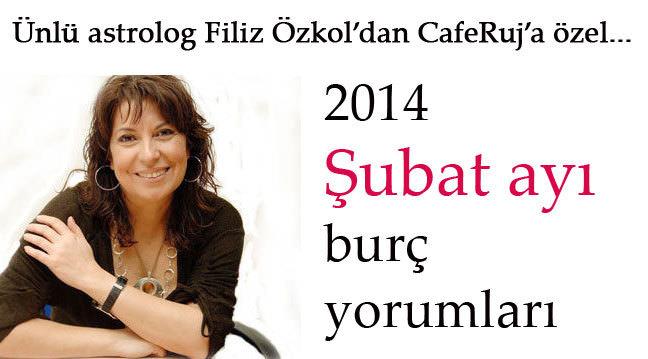 Filiz Özkol'dan 2014 �ubat ay� burç yorumlar�