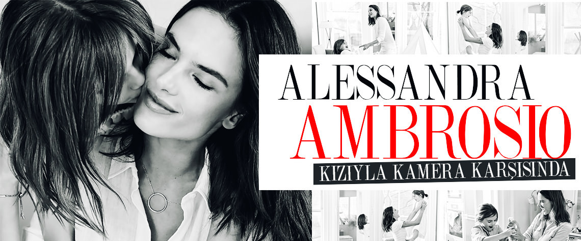 Victoria's Secret modeli Alessandra Ambrosio, kızı Anja ile birlikte Michael Kors markasının Anneler Günü koleksiyonu için kamera karşısına geçti.