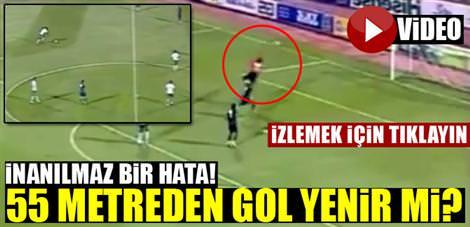 "55 metreden gol yenir mi? <font color=""red"">İzleyin!</font>"