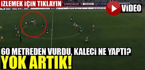 """Yok artık! 60 metreden gol yedi <font color=""""red"""">İzleyin!</red>"""
