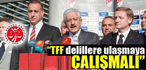 """TFF delillere ula�maya �al��mal�d�r"""