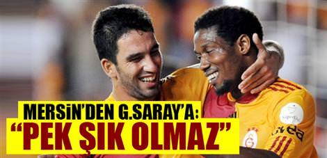 Mersin'den G.Saray'a: Pek şık olmaz
