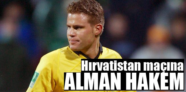 Hırvatistan maçına Alman hakem