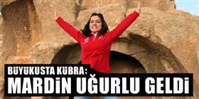 Büyükusta Kübra: Mardin uğurlu geldi