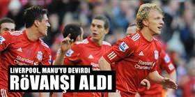 Liverpool, ManU'yu devirdi ve rövanşı aldı!