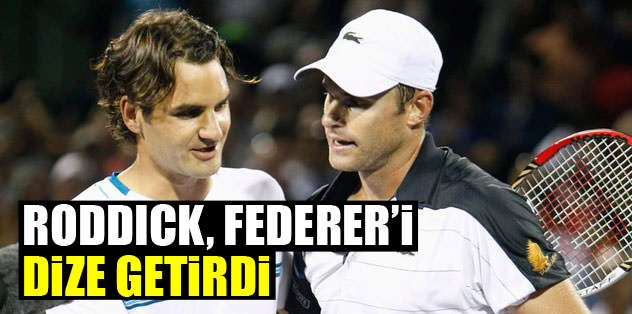Roddick, Federer'i dize getirdi