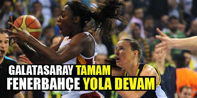 Galatasaray tamam Fenerbahçe yola devam
