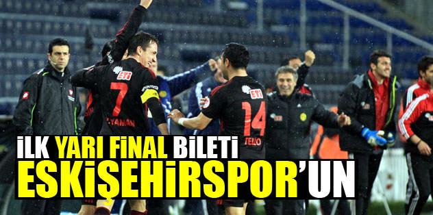 İlk yarı finalist Eskişehirspor