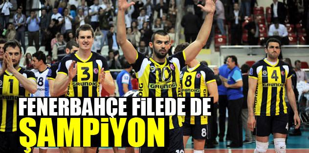Fenerbahçe filede de şampiyon