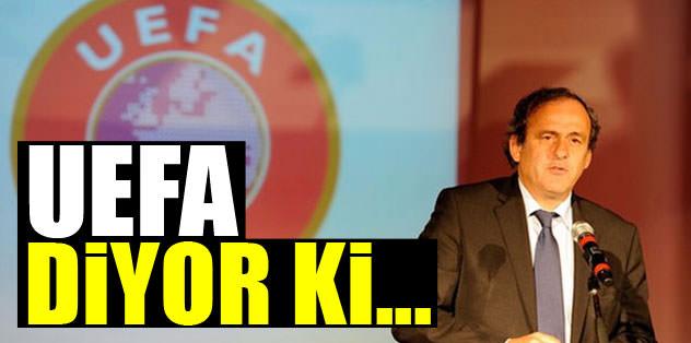 UEFA diyor ki