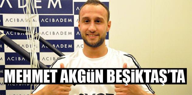 Mehmet Akgün Beşiktaş'ta