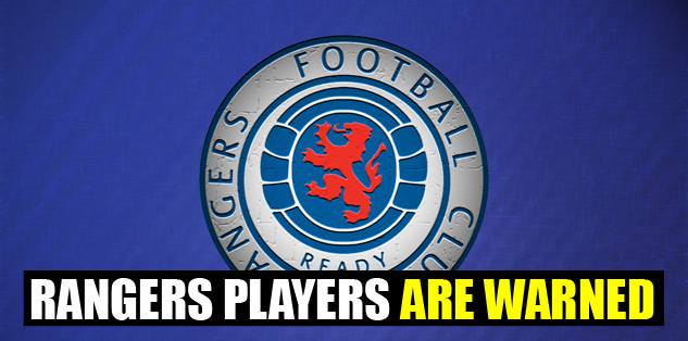 Rangers players are warned