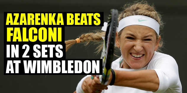 Azarenka beats Falconi in 2 sets at Wimbledon