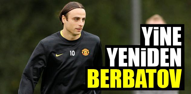 Yine yeniden Berbatov