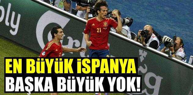 En büyük İspanya, başka büyük yok!
