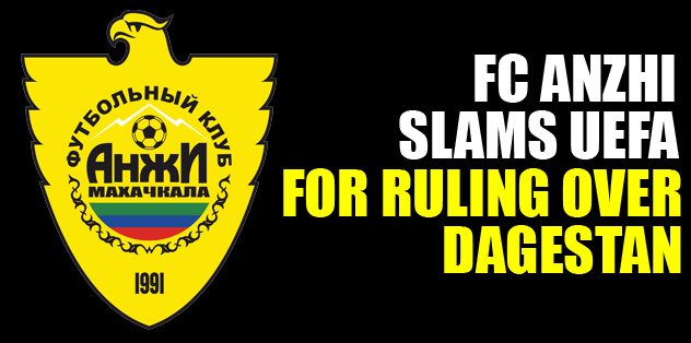 Anzhi slam UEFA ruling over Dagestan