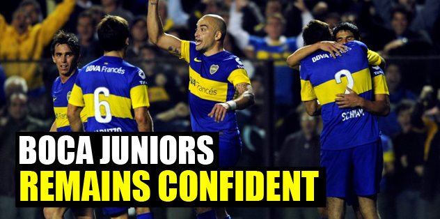 Boca Juniors remains confident