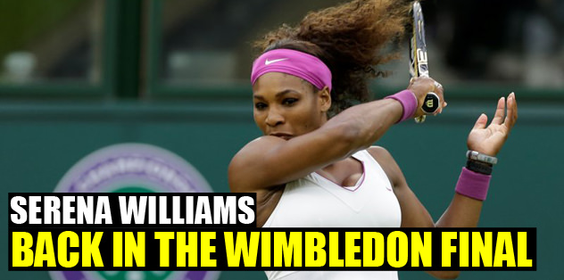 Serena Williams is back in the Wimbledon final.
