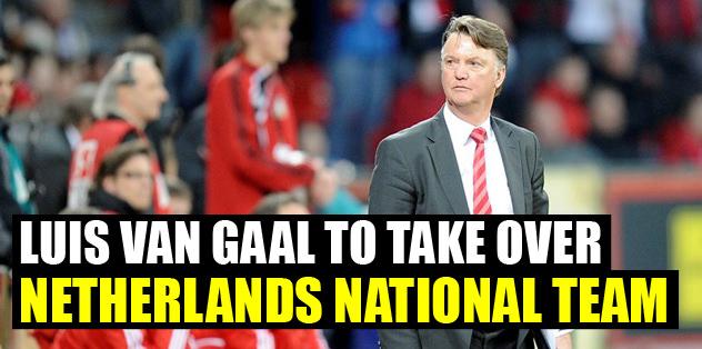 Luis van Gaal to take over Netherlands National Team