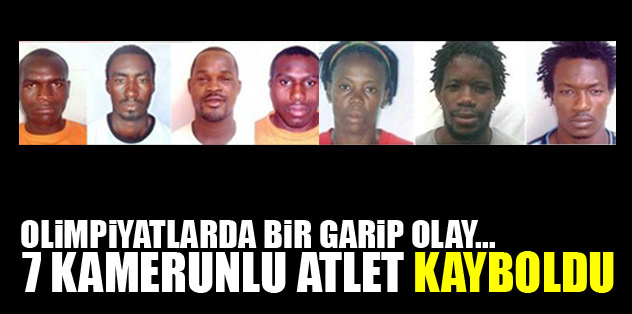7 Kamerunlu sporcu kayıp