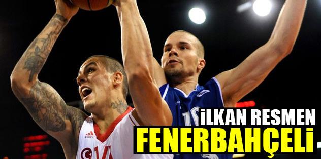 İlkan resmen Fenerbahçeli