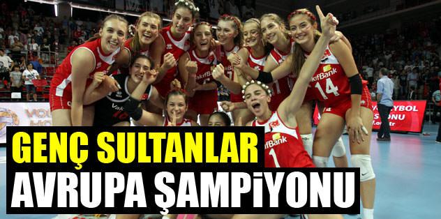 Genç Sultanlar Avrupa Şampiyonu!