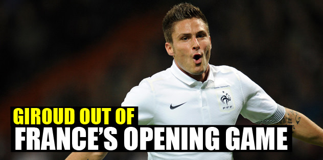 Giroud out of France's opening game
