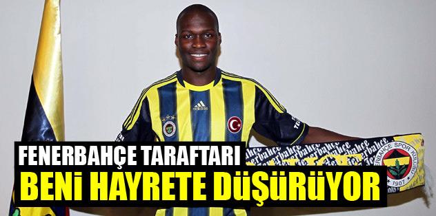 """""""Fenerbahçe taraftarı beni hayrete düşürüyor"""""""
