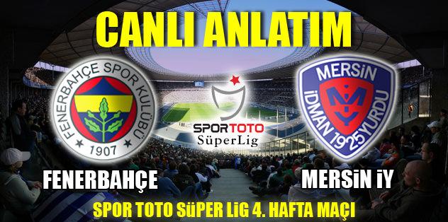 Fenerbahçe - Mersin İdman Yurdu