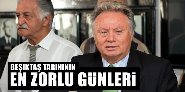 """""""Beşiktaş tarihinin en zorlu günleri"""""""