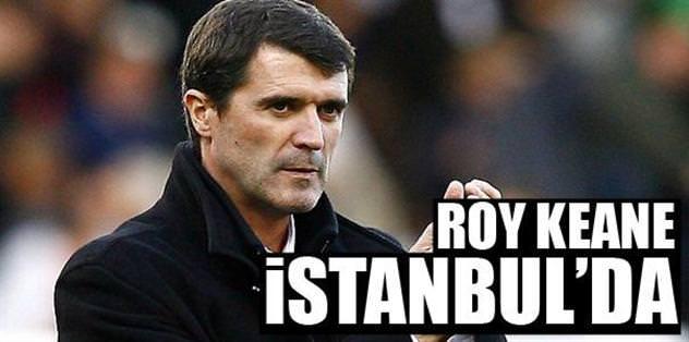 Roy Keane, İstanbul'da