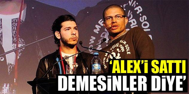 'Alex'i sattı' demesinler diye