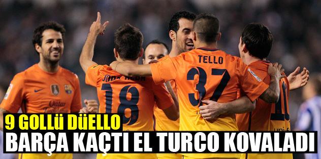 Barça kaçtı El Turco kovaladı