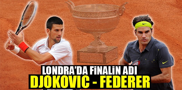 Finalin adı Djokovic - Federer