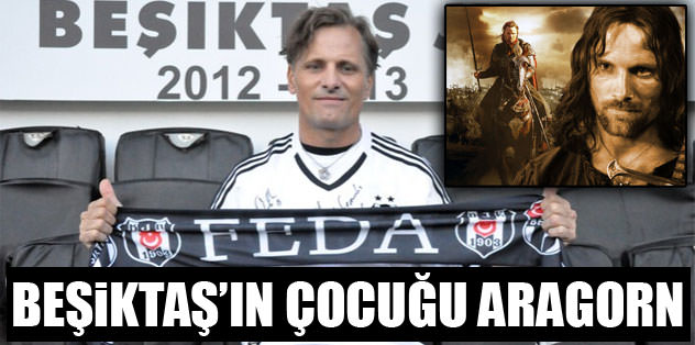 Beşiktaş'ın çocuğu Aragorn