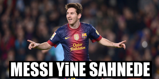 Messi yine sahnede