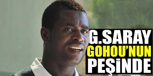 G.Saray Gohou'nun peşinde