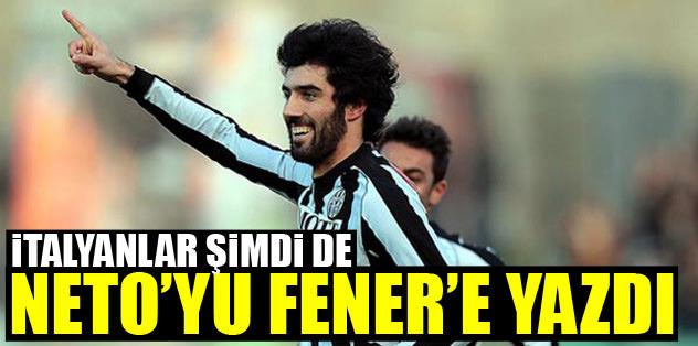 İtalyanlar şimdi de Neto'yu Fener'e yazdı