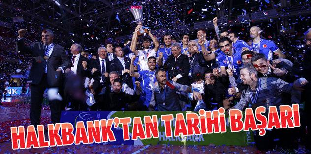 Halkbank CEV Kupası'nda şampiyon oldu!