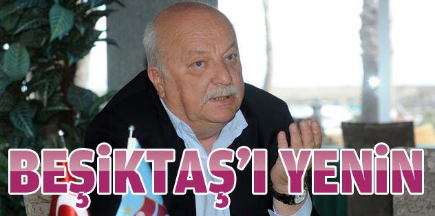 Beni istiyorsanız Beşiktaş'ı yenin