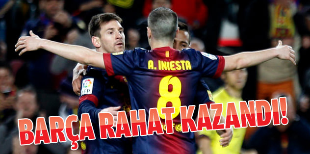 Barça rahat kazandı!