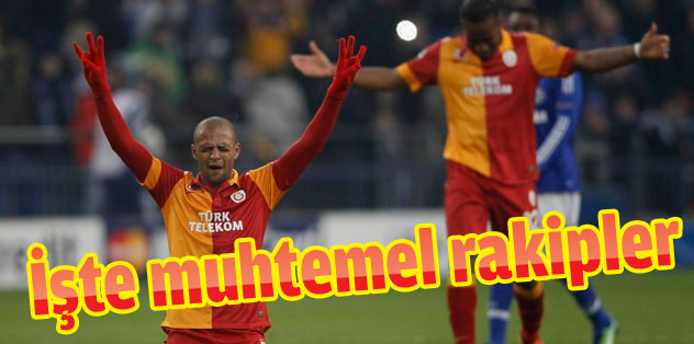 ��te Galatasaray'�n muhtemel rakipleri