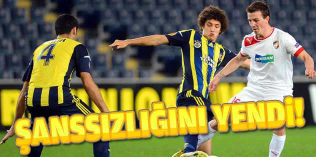 Fenerbahçe şanssızlığını yendi