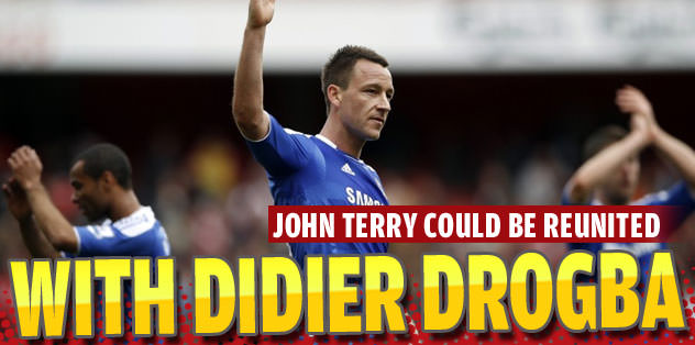 John Terry could be reunited with Didier Drogba