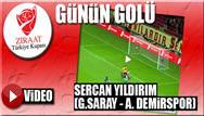 G�n�n Gol�: Sercan Y�ld�r�m - Galatasaray