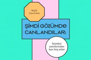İstanbul Semtlerinden Bazı Hoş Anlar