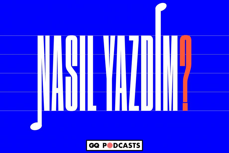Can Baydar - Ateş | GQ Podcasts: Nasıl Yazdım