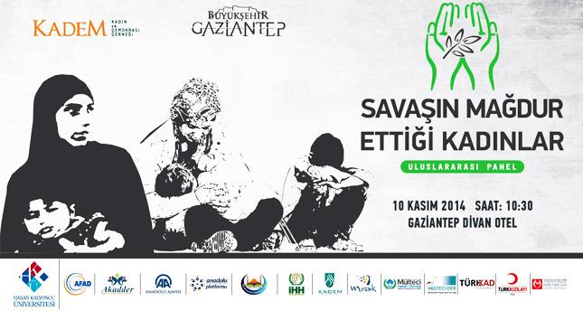Savaşın mağdur ettiği kadınlar Gaziantep'te konuşuluyor