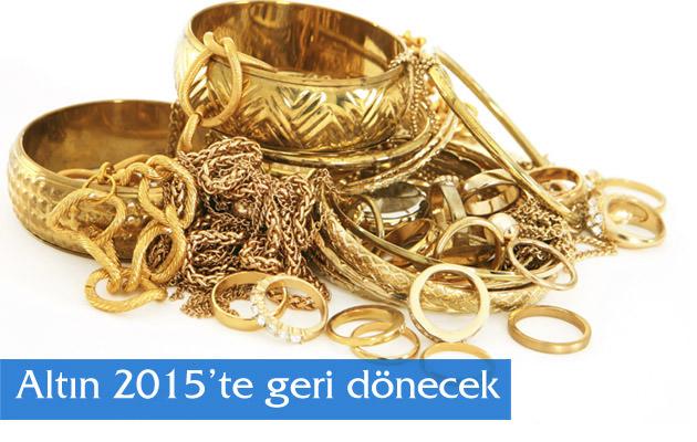 Altın 2015'te geri dönecek